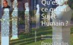 Qu'est-ce qu'un Sujet humain  ? (Nous sommes tous assujettis à la liberté)