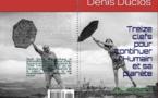 Treize clefs pour continuer l'humain et sa planète : présentation de la série de livres de denis duclos : demain, un retour à l'humain ?